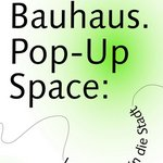 Logo des Bauhaus.Pop-Up Space