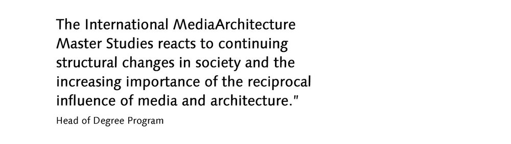 Quote International MediaArchitecture Master Studies by Head of Degree Program