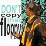 Don't copy that floppy!