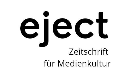 eject - Zeitschrift für Medienkultur