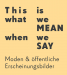 [Christiane Schlütter] This is what we MEAN when we SAY ...